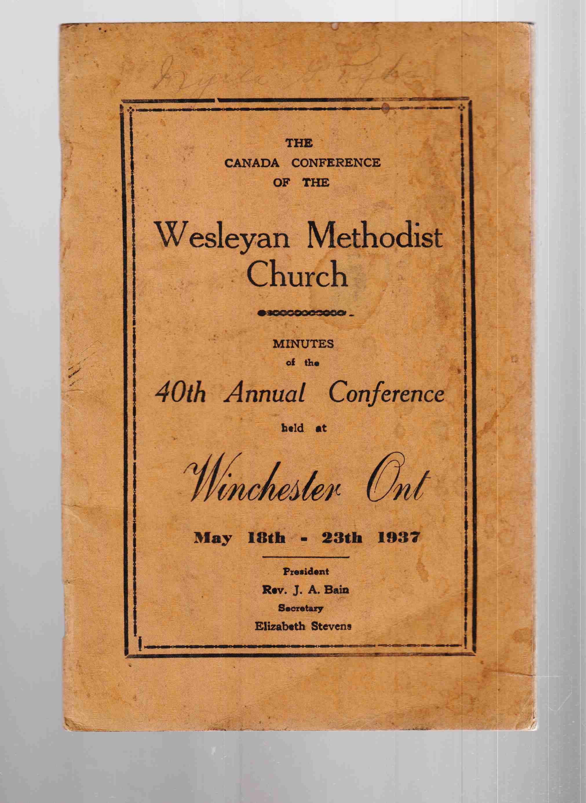 Image for The Canada Conference of the Wesleyan Methodist Church Minutes of the 40th Annual Conference Held At Winchester, Ontario May 18th - 23th 1937