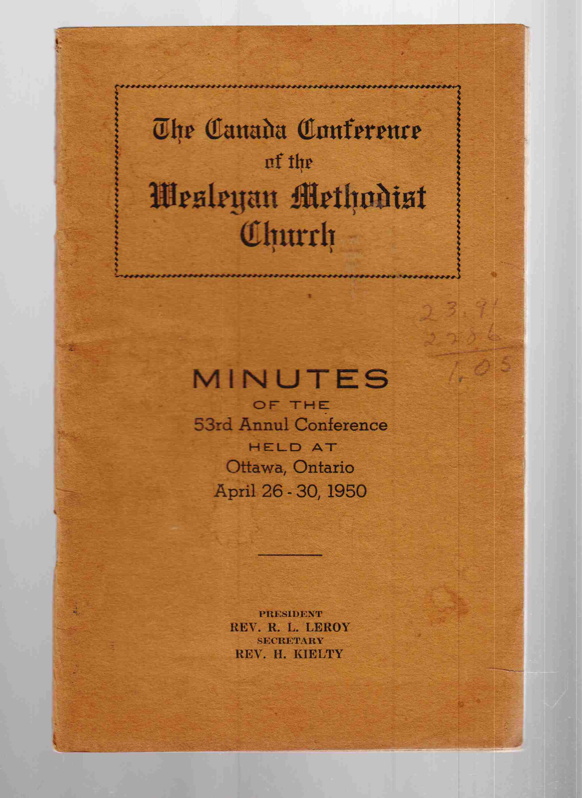 Image for The Canada Conference of the Wesleyan Methodist Church Minutes of the 53rd Annual Conference Held At Ottawa, Ontario April 26 - 30, 1950