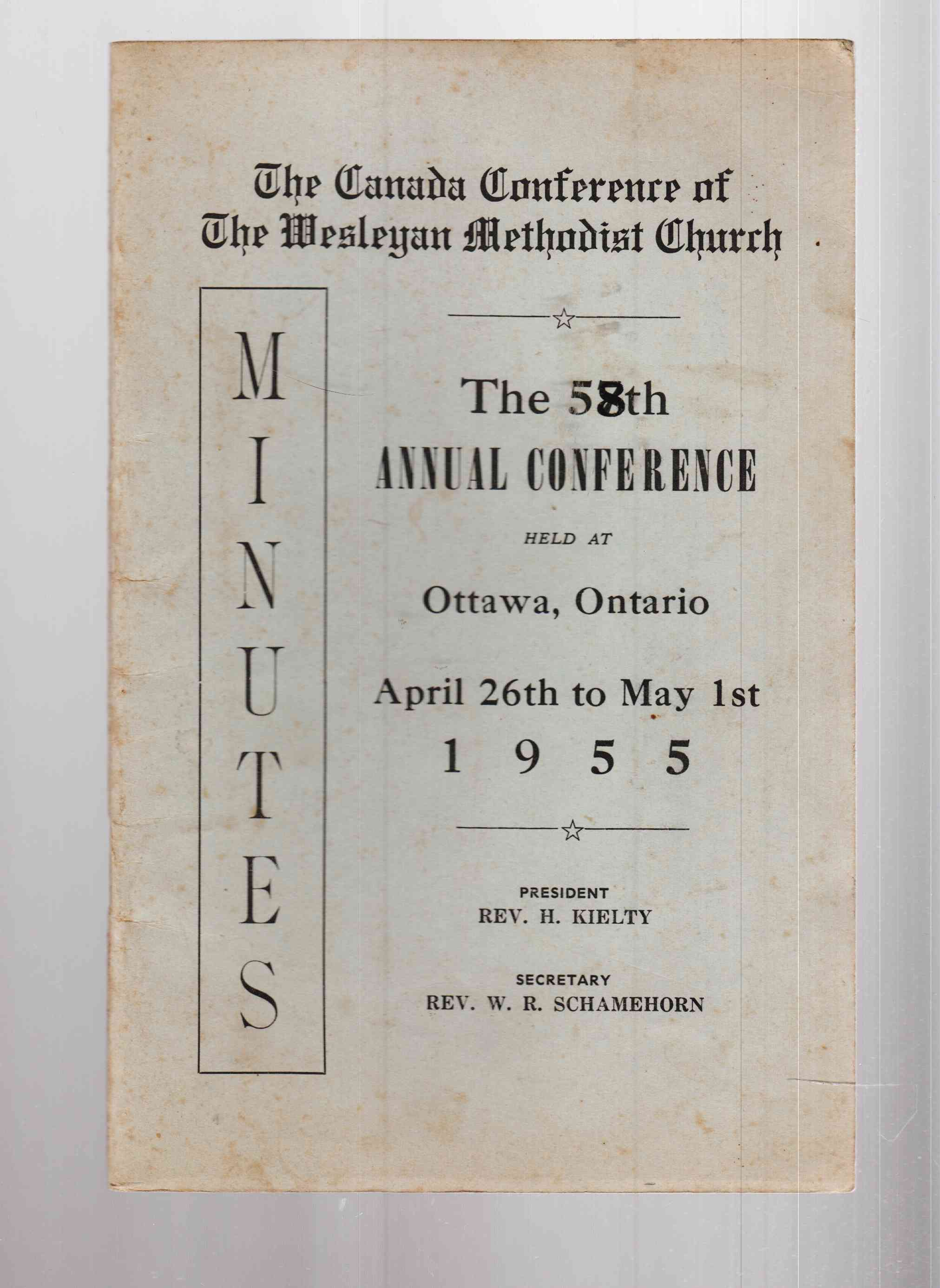 Image for The Canada Conference of the Wesleyan Methodist Church Minutes of the 58th Annual Conference Held At Ottawa, Ontario April 26th to May 1st 1955