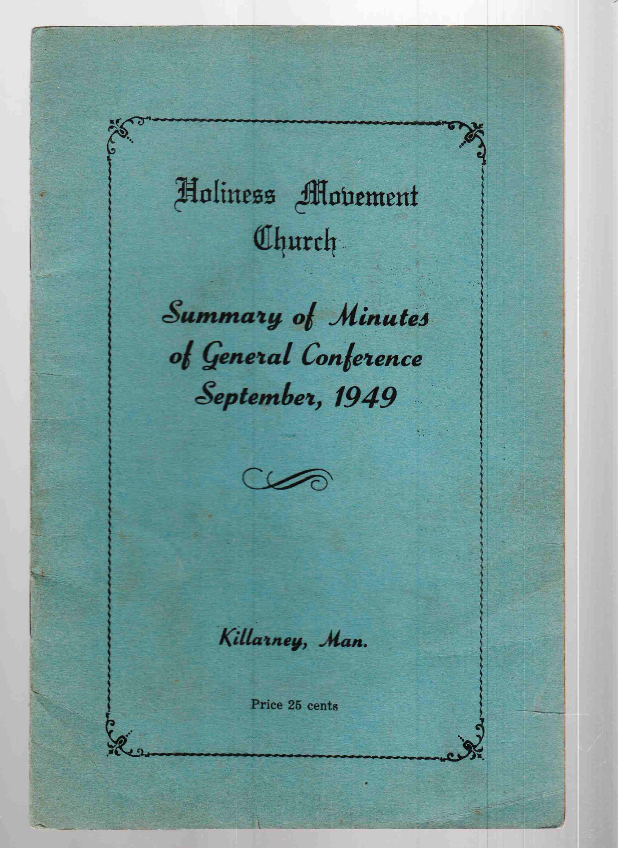 Image for Holiness Movement Church Summary of Minutes of General Conference September, 1949 Killarney, Man.
