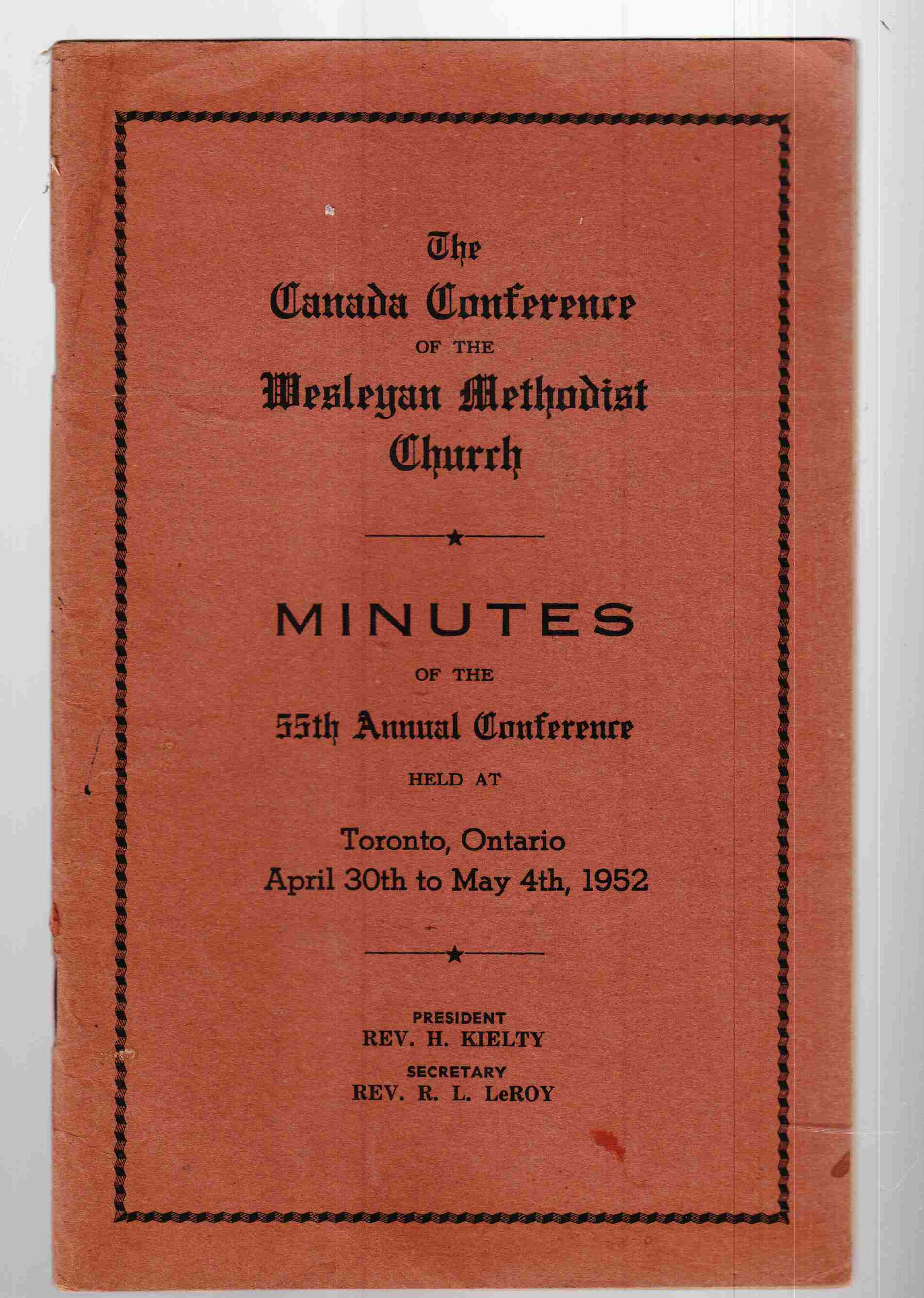 Image for The Canada Conference of the Wesleyan Methodist Church Minutes of the 55th Annual Conference Held At Toronto, Ontario April 30th to May 4th, 1952
