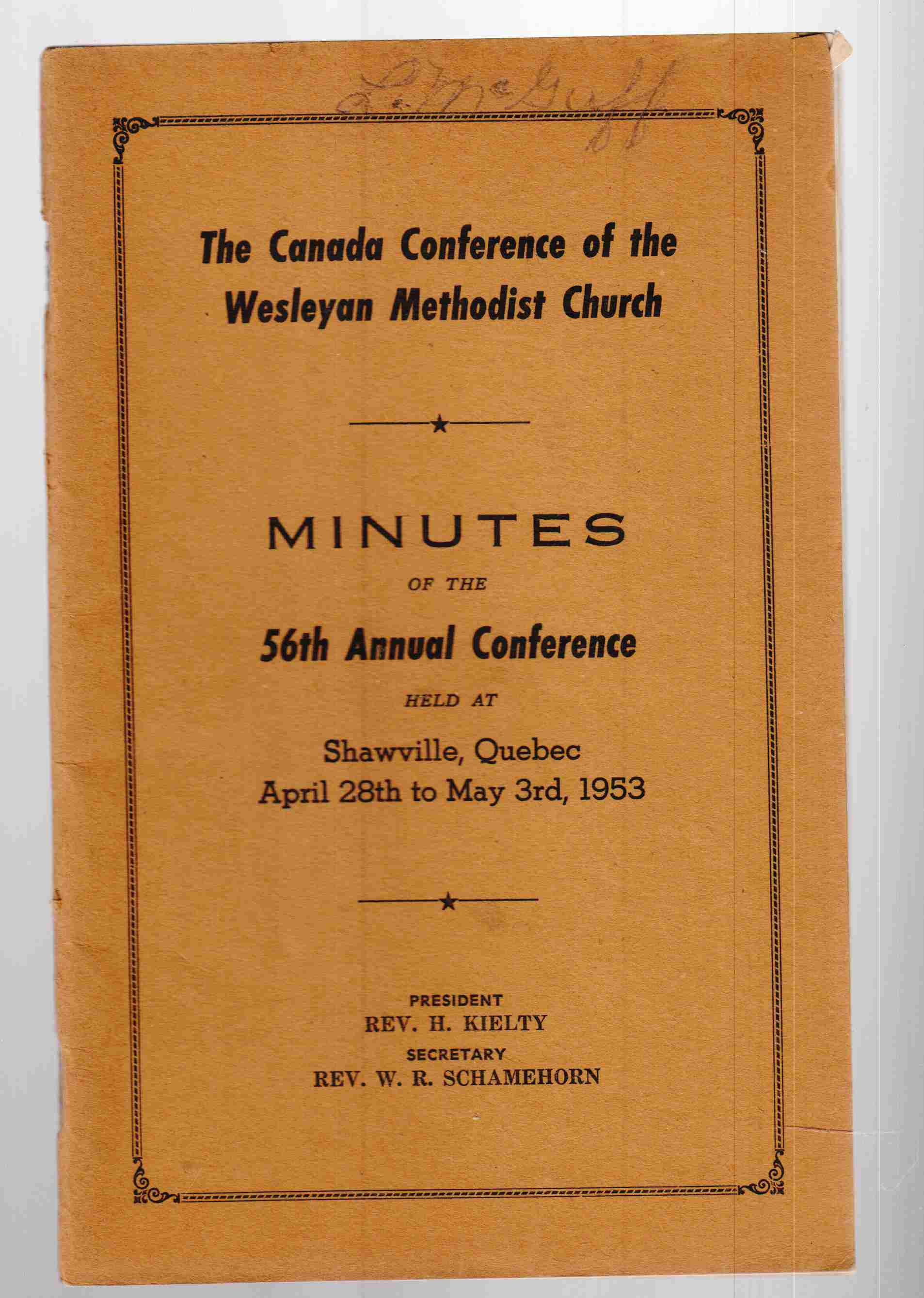 Image for The Canada Conference of the Wesleyan Methodist Church Minutes of the 56th Annual Conference Held At Shawville, Quebec April 28th to May 3rd, 1953