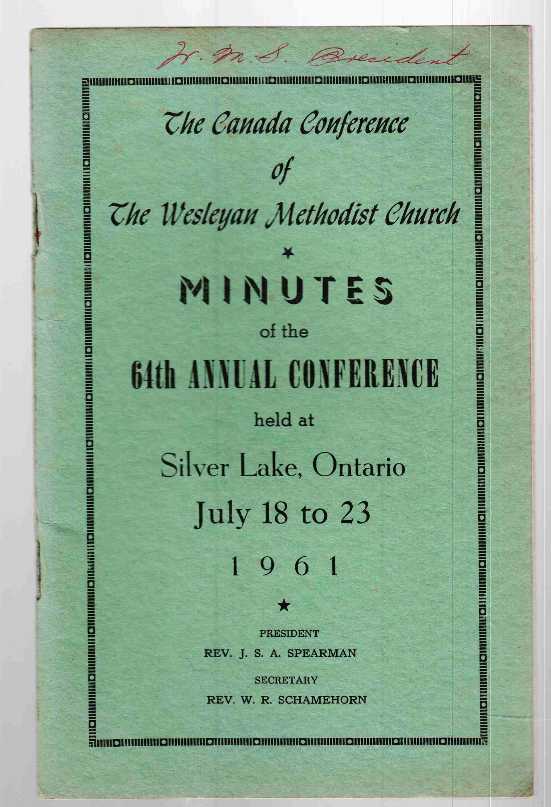 Image for The Canada Conference of the Wesleyan Methodist Church Minutes of the 64th Annual Conference Held At Silver Lake, Ontario July 18 to 23, 1961