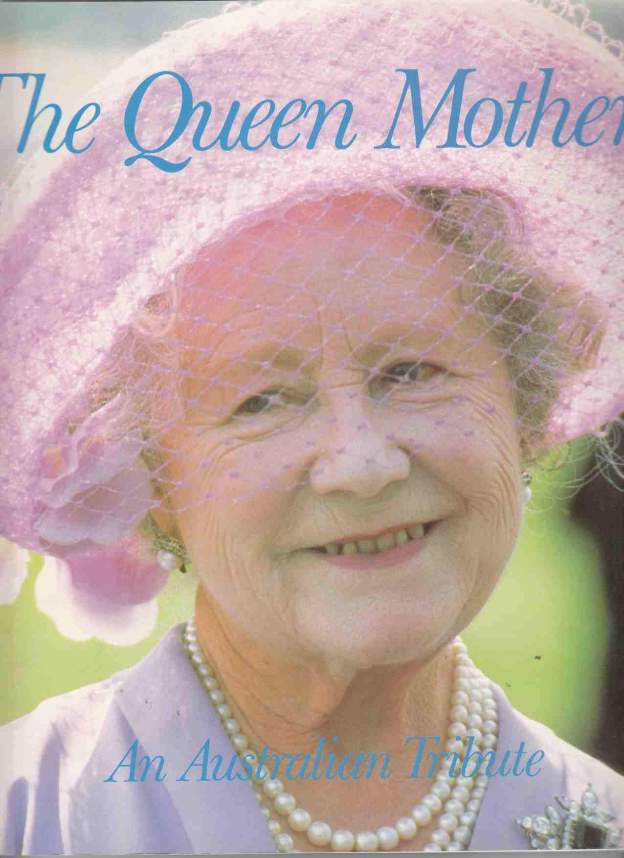 Image for The Queen Mother: An Australian Tribute