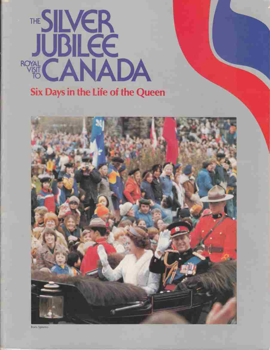 Image for The Silver Jubille Royal Visit to Canada:  Six Days in the Life of the Queen