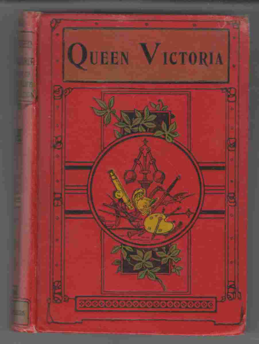 Image for Queen Victoria The Story of Her Life and Reign 1819-1901