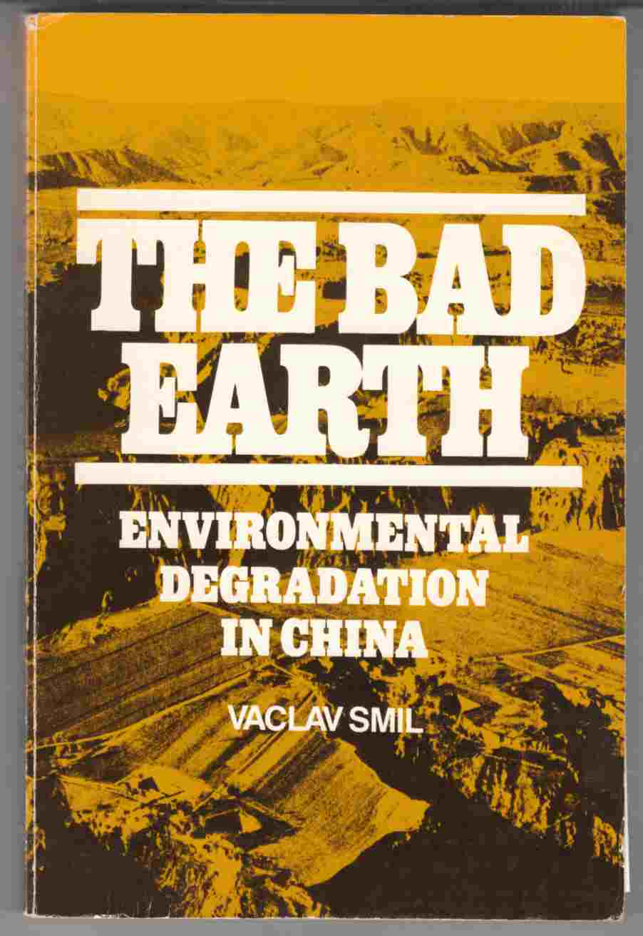 Image for The Bad Earth: Environmental Degradation in China