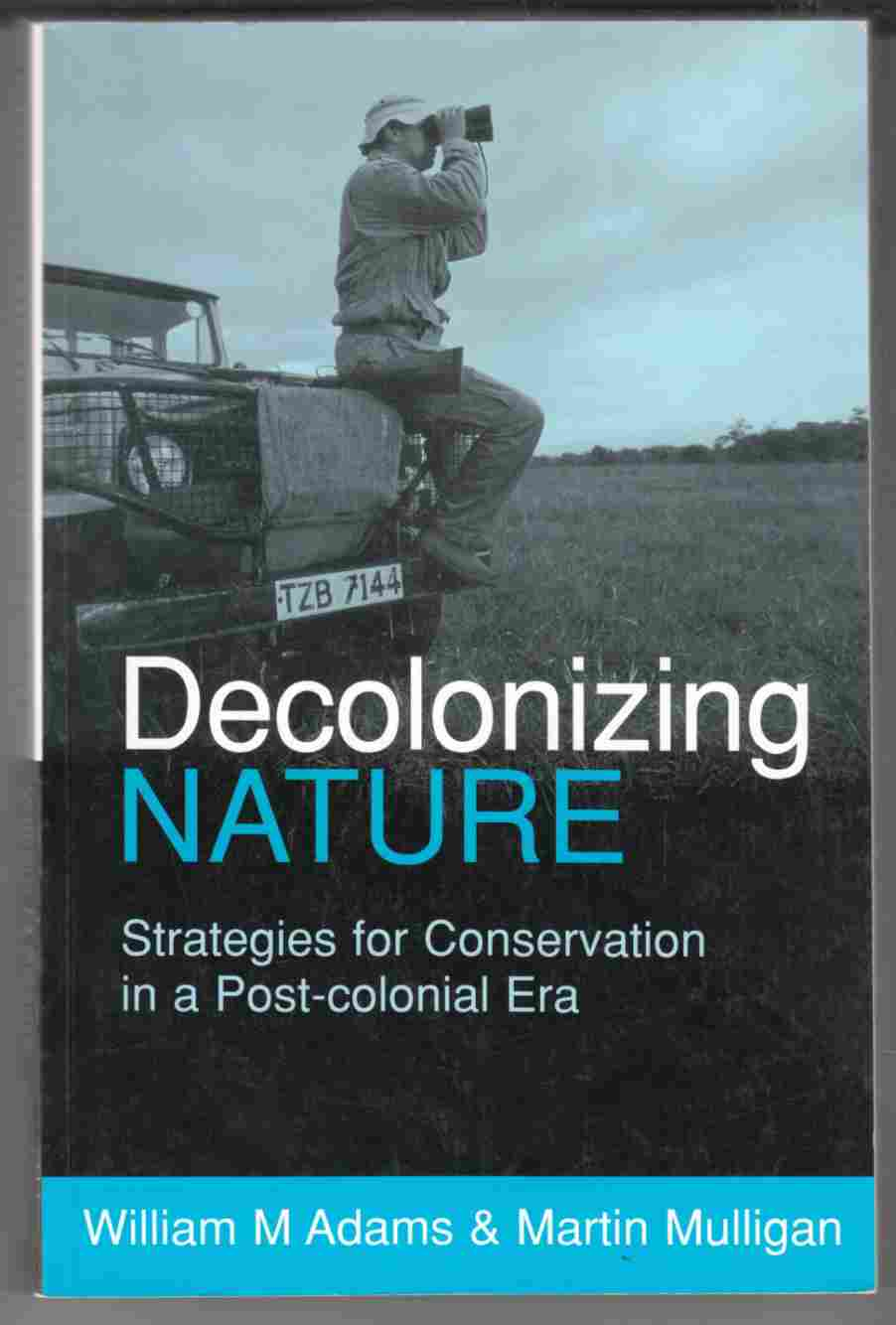 Image for Decolonizing Nature: Strategies for Conservation in a Post-Colonial Era