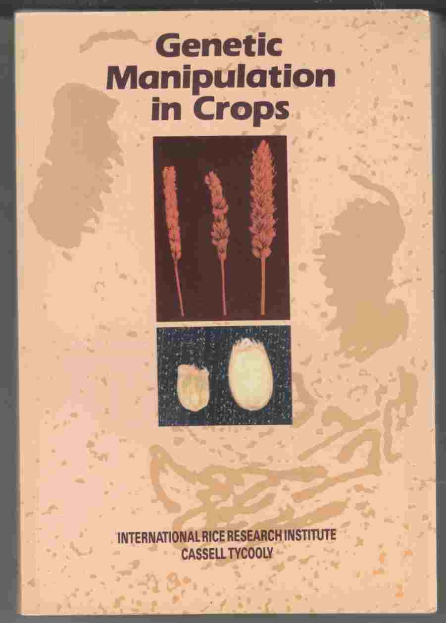 Image for Genetic Manipulation in Crops: Proceedings of the International Symposium on Genetic Manipulation in Crops  The 3rd International Symposium on Haploidy; The 1st International Symposium on Somatic Cell Genetics in Crops Beijing 1984