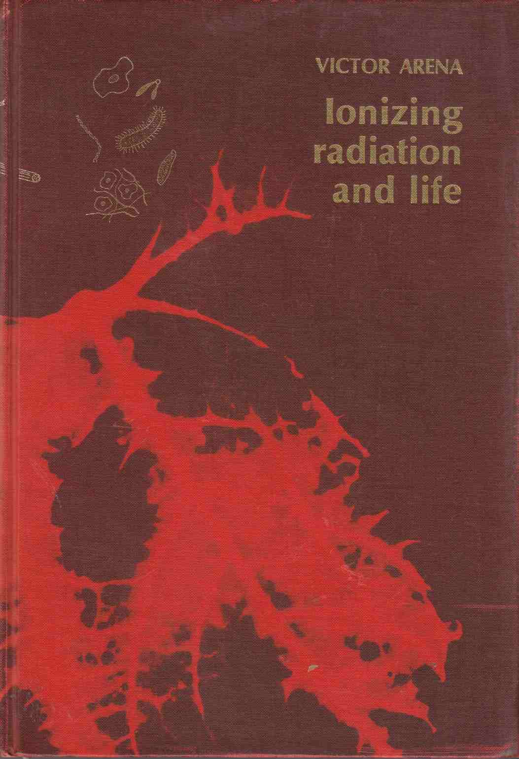 Image for Ionizing Radiation and Life An Introduction to Radiation Biology and Biological Radiotracer Methods