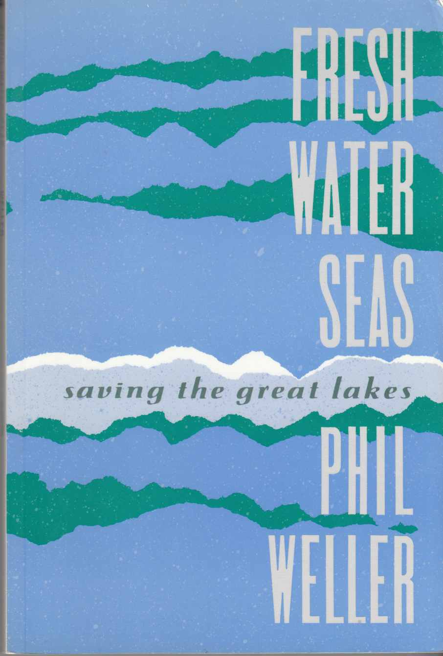 Image for Fresh Water Seas Saving the Great Lakes
