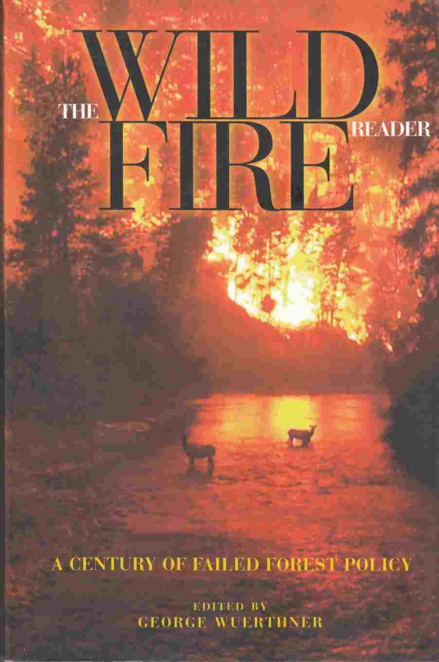 Image for The Wildfire Reader:  A Century of Failed Forest Policies