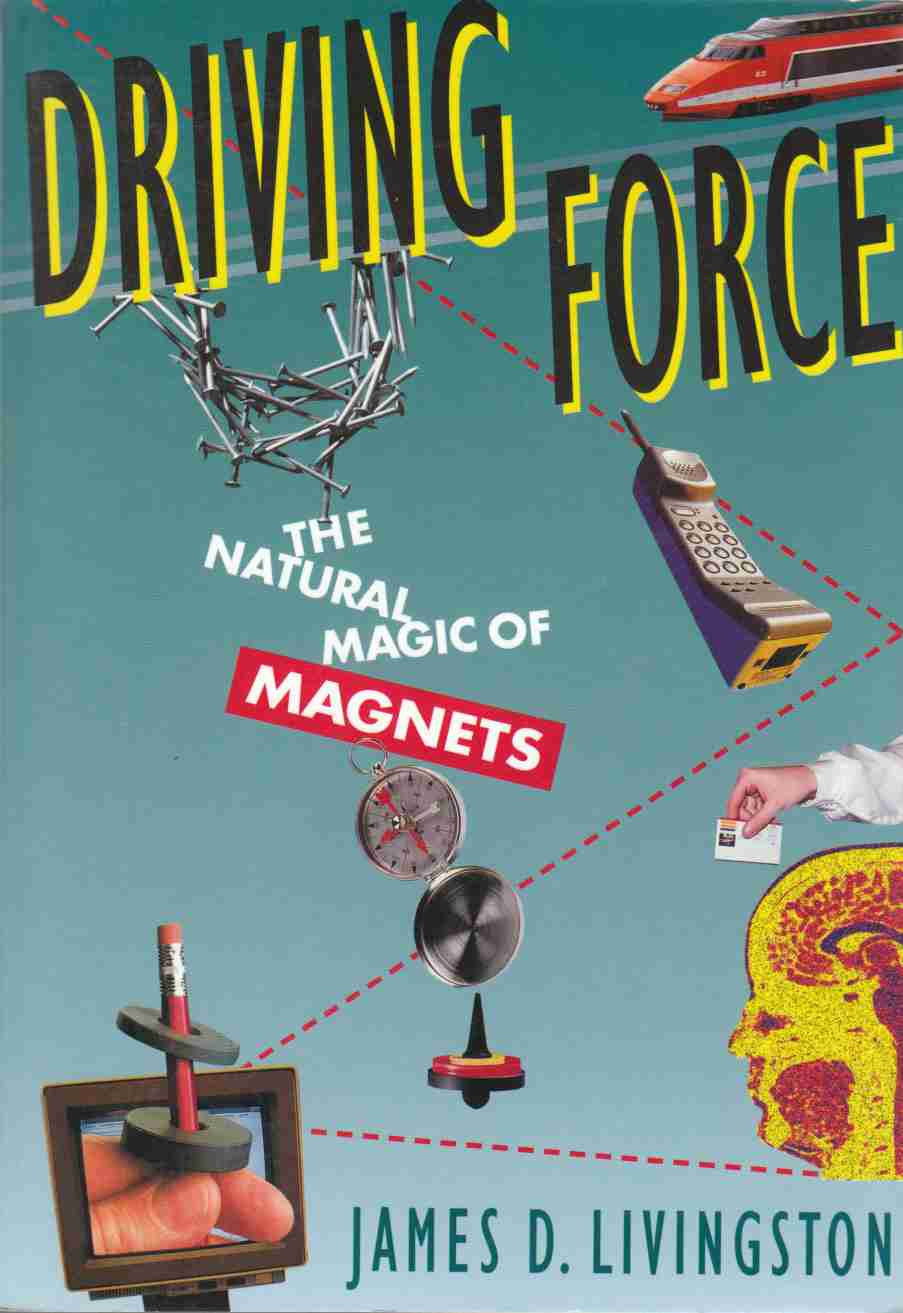 Image for Driving Force:  The Natural Magic of Magnets