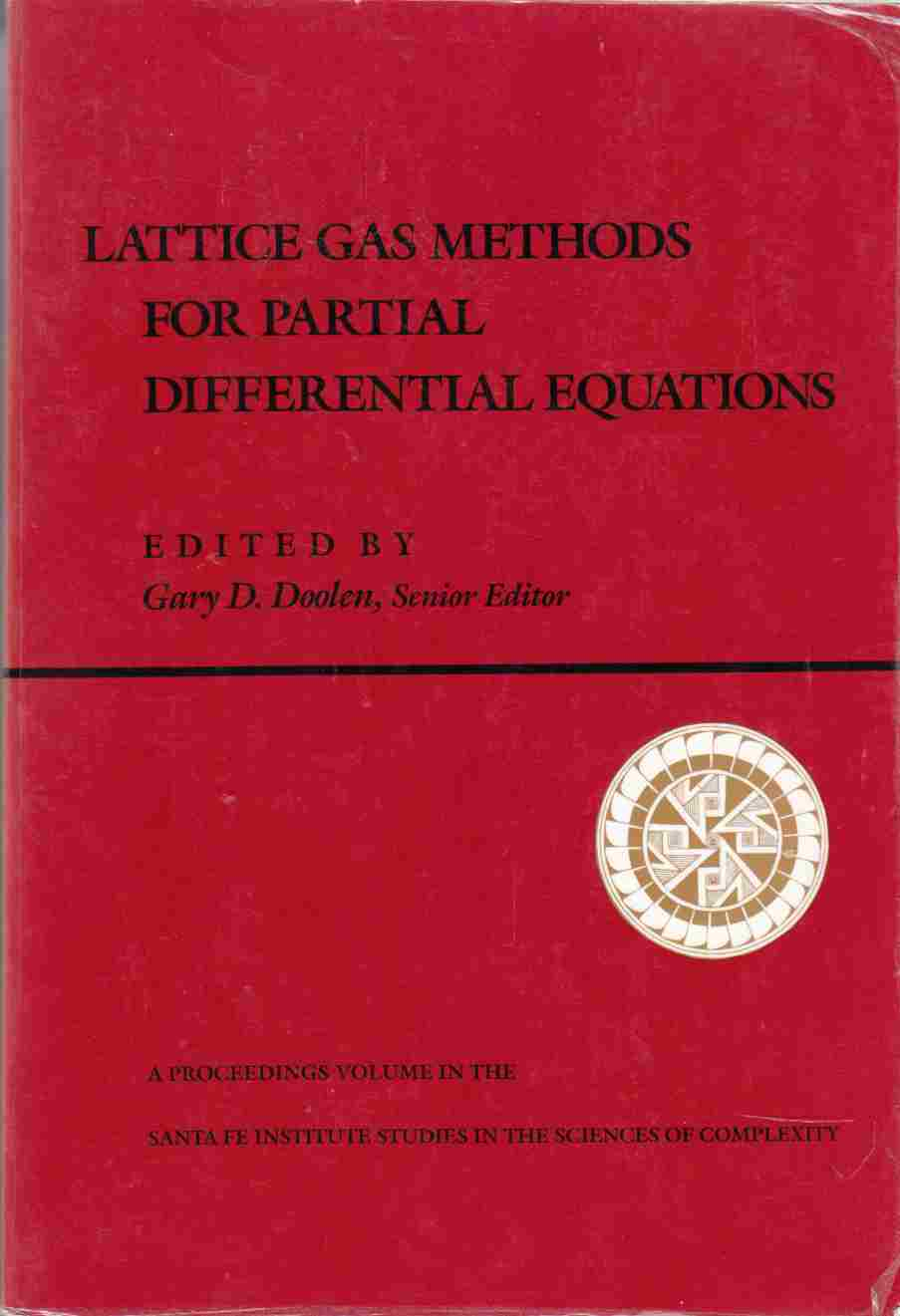 Image for Lattice Gas Methods for Partial Differential Equations A Volume of Lattice Gas Reprints and Articles, Including Selected Papers from the Workshop on Large Nonlinear Systems Held August 1987 in Los Alamos New Mexico