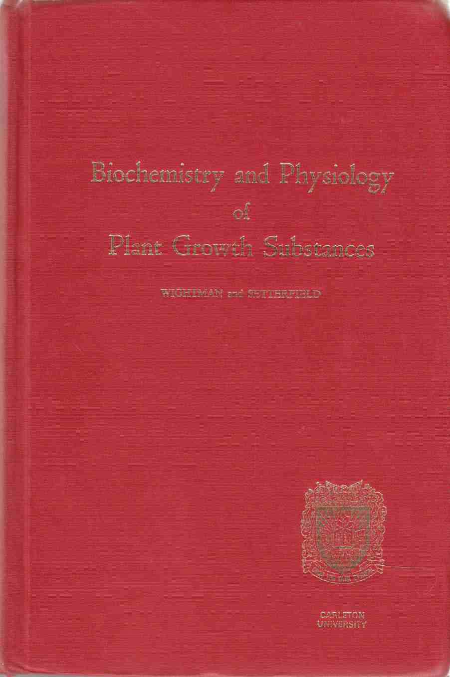 Image for Biochemistry and Physiology of Plant Growth Substances Proceedings of the 6th International Conference on Plant Growth Substances Held At Carleton University, Ottawa, July 24-9, 1967