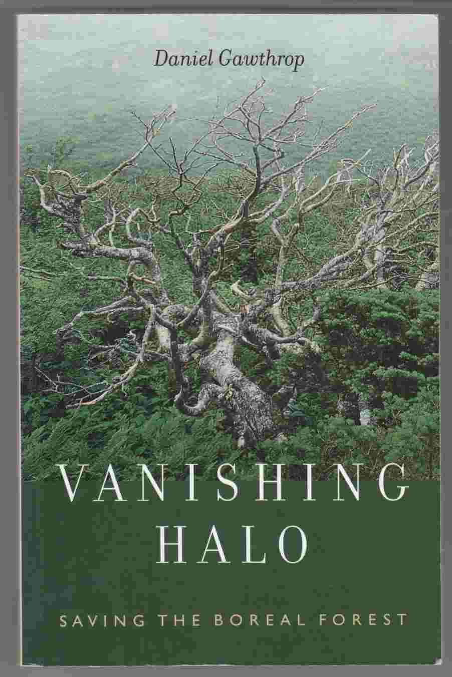 Image for Vanishing Halo Saving the Boreal Forest