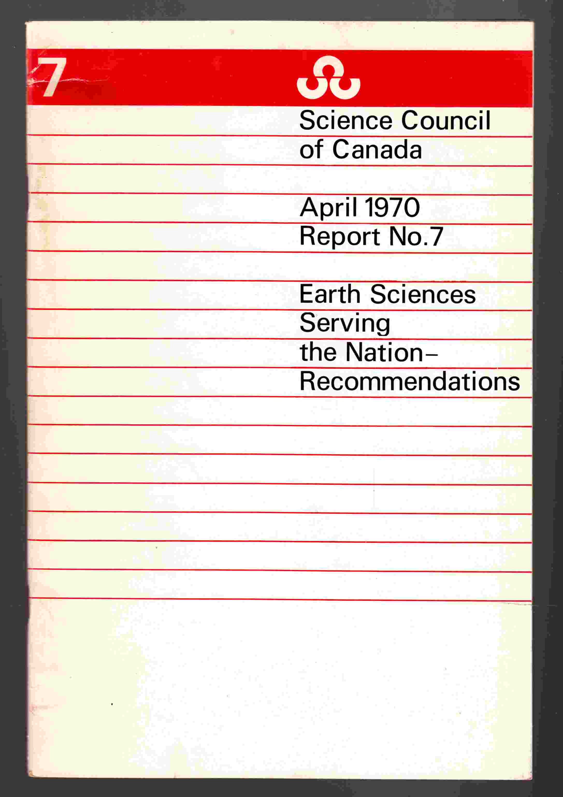 Image for Science Council of Canada Report No. 7: Earth Sciences Serving the Nation - Recommendations
