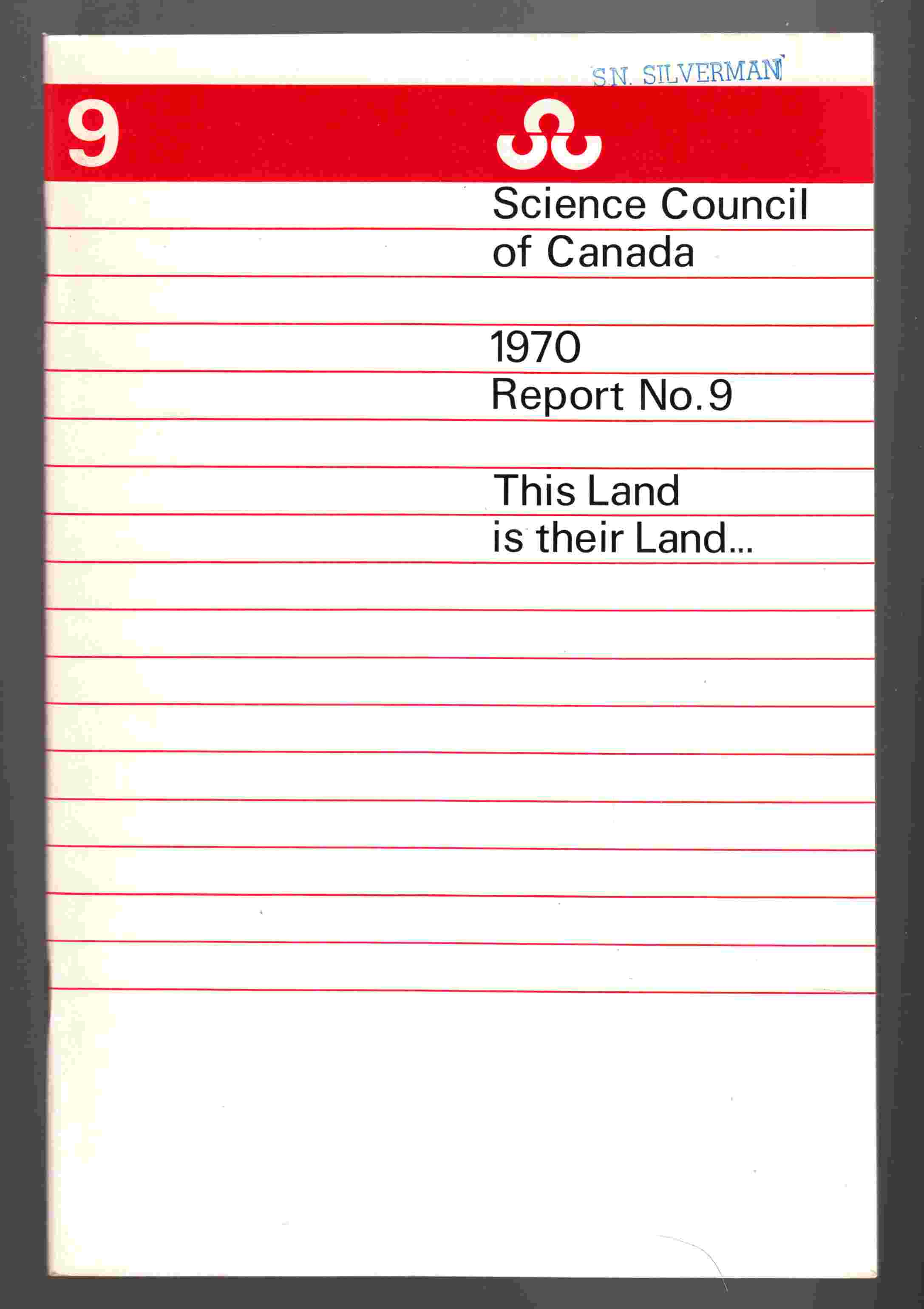 Image for Science Council of Canada Report No. 9: This Land is Their Land ...