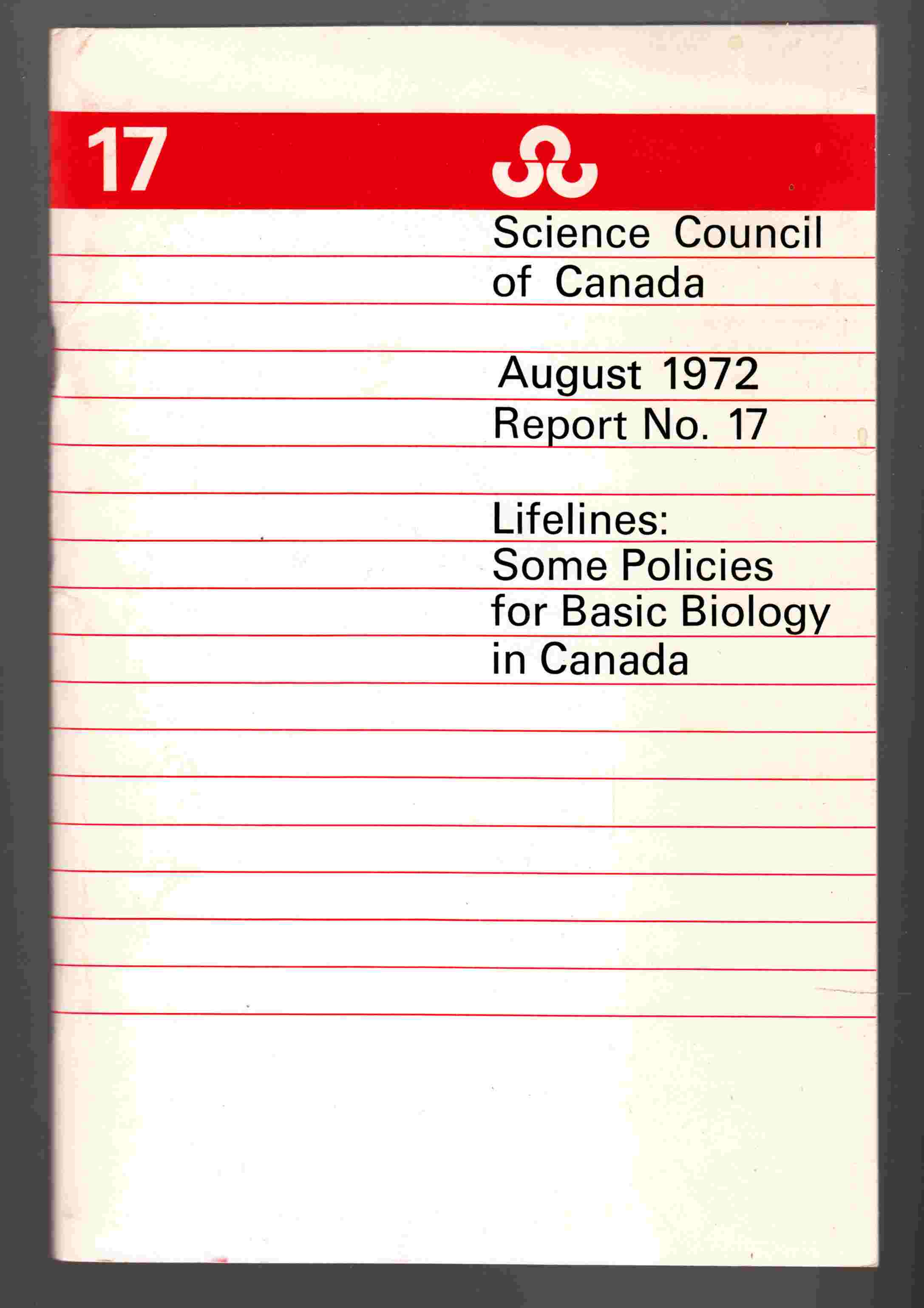 Image for Science Council of Canada Report No. 17: Lifelines: Some Policies for Basic Biology in Canada