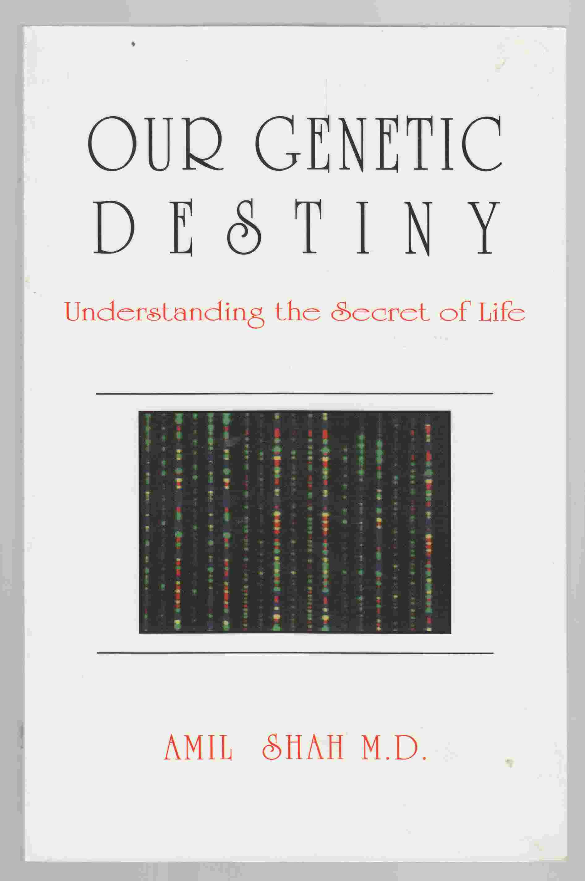 Image for Our Genetic Destiny Understanding the Secret of Life