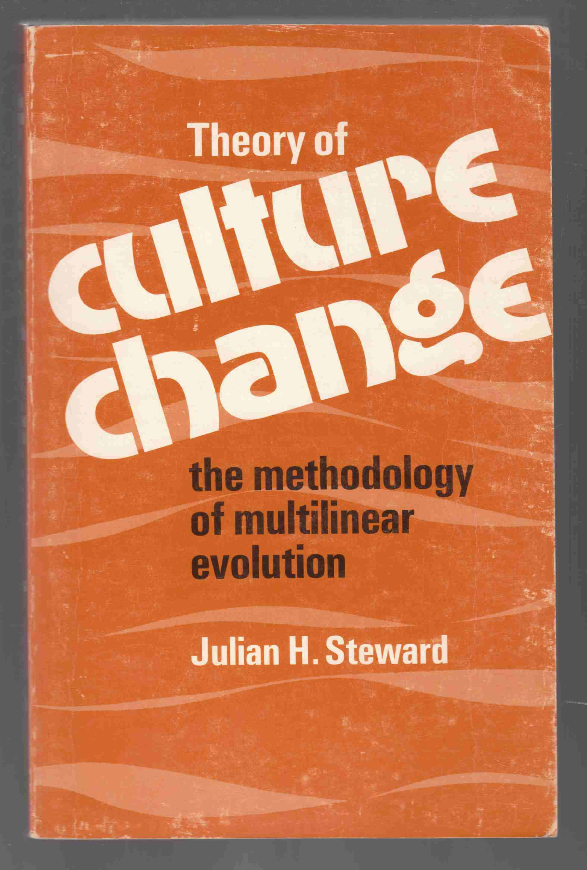 Image for Theory of Culture Change The Methodology of Multilinear Evolution