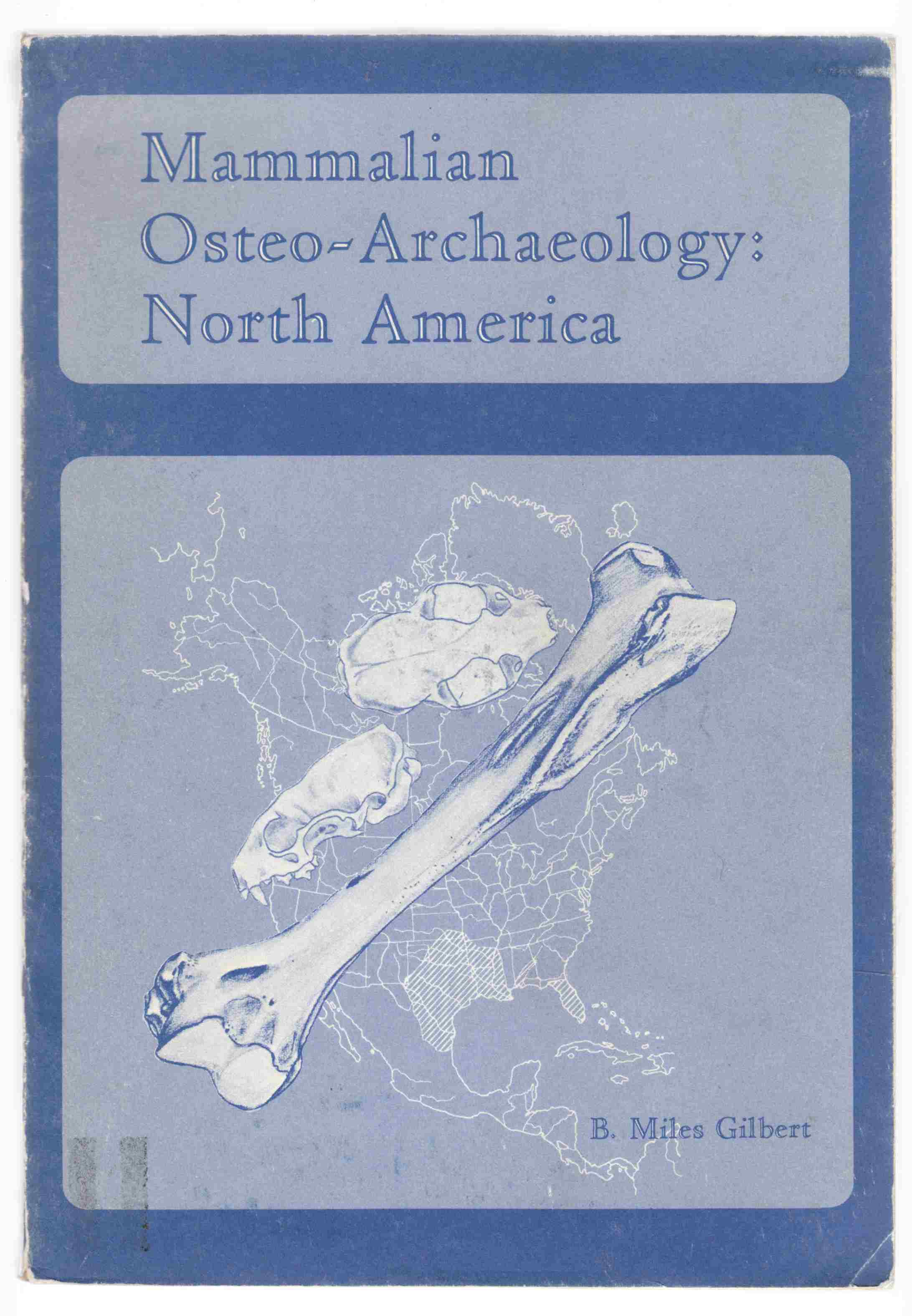 Image for Mammalian Osteo-Archaeology: North America