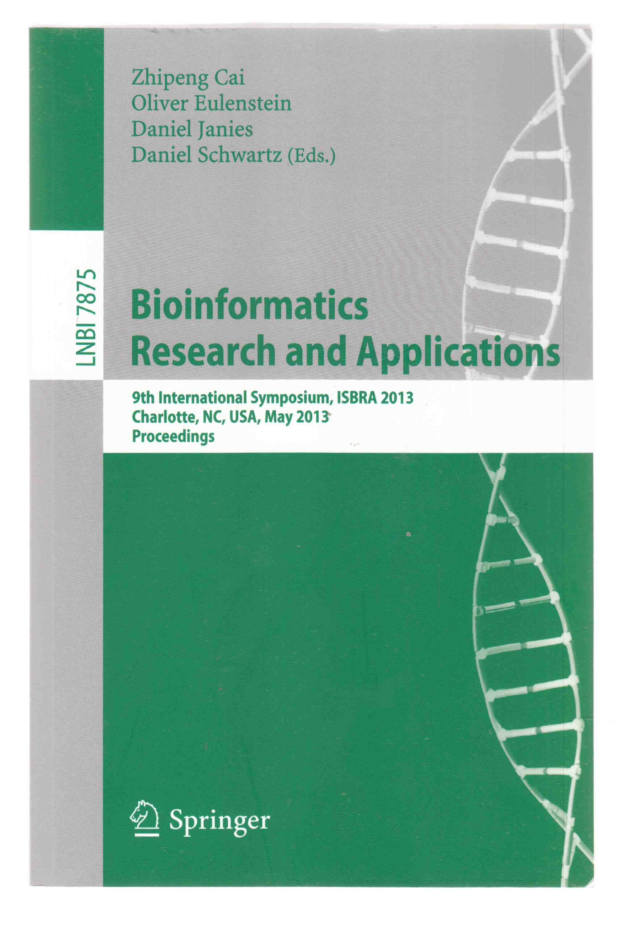 Image for Bioinformatics Research and Applications  9th International Symposium, ISBRA 2013, Charlotte, NC, USA, May 20-22, 2013, Proceedings