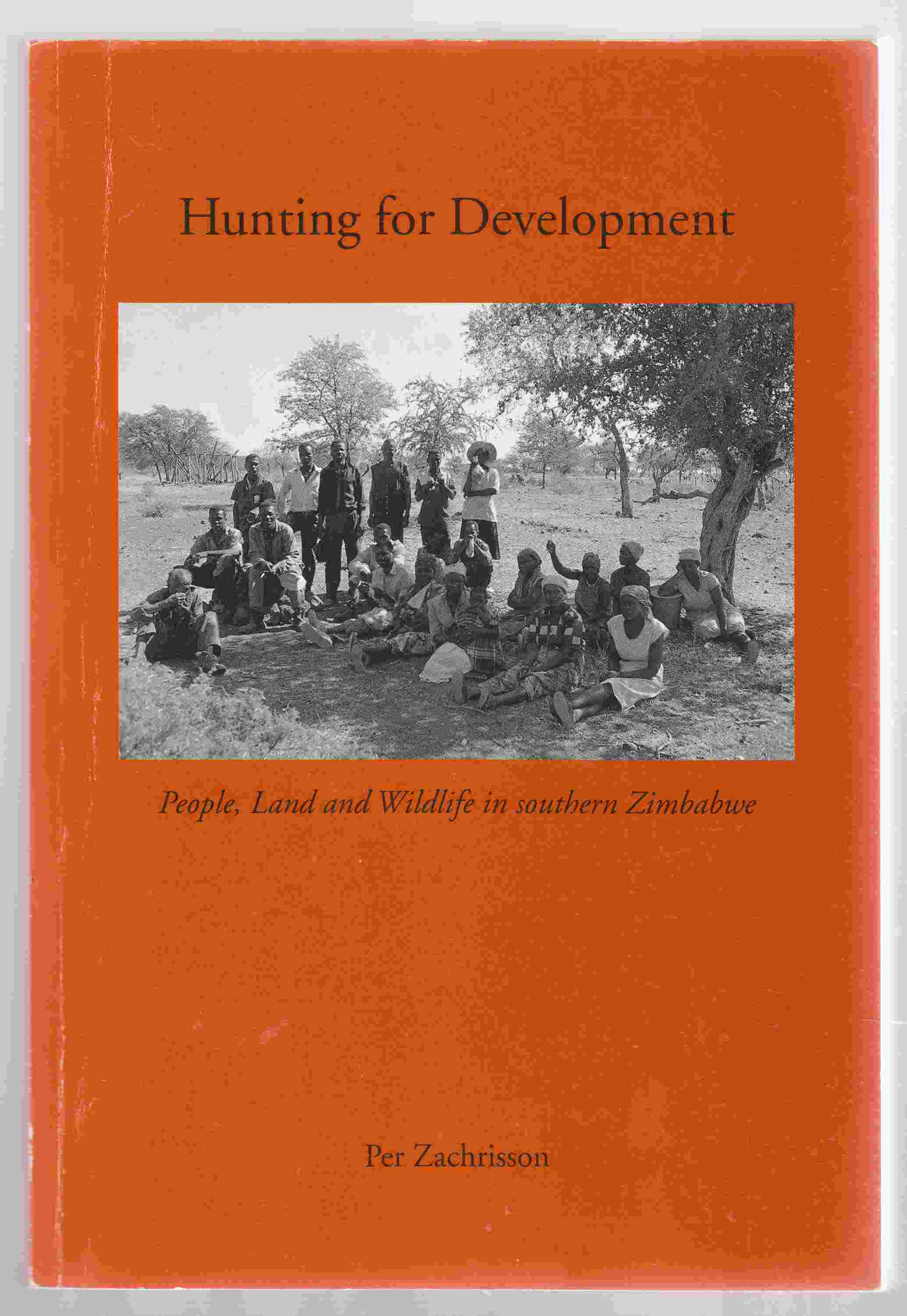 Image for Hunting for Development People, Land and Wildlife in Southern Zimbabwe