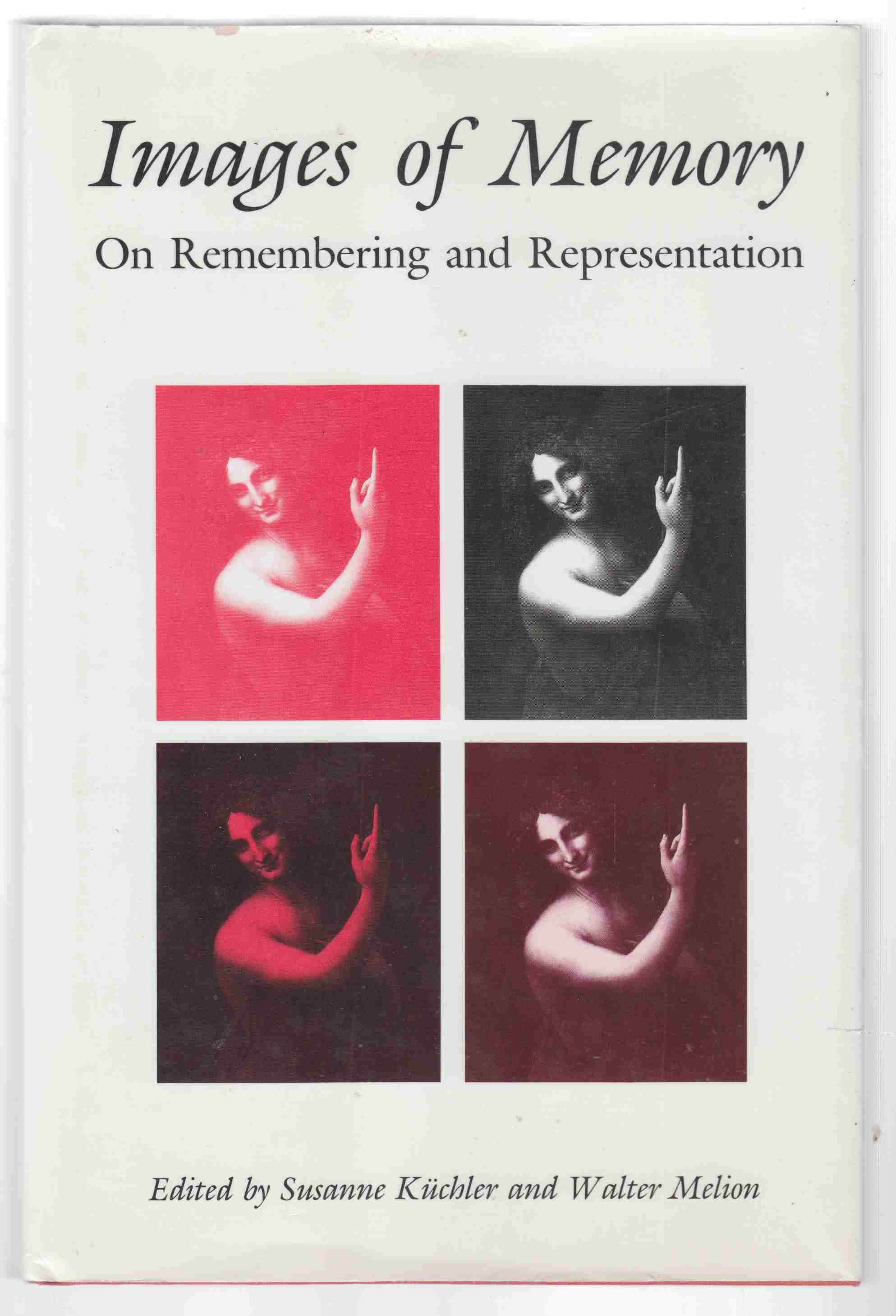Image for Images of Memory On Remembering and Representation