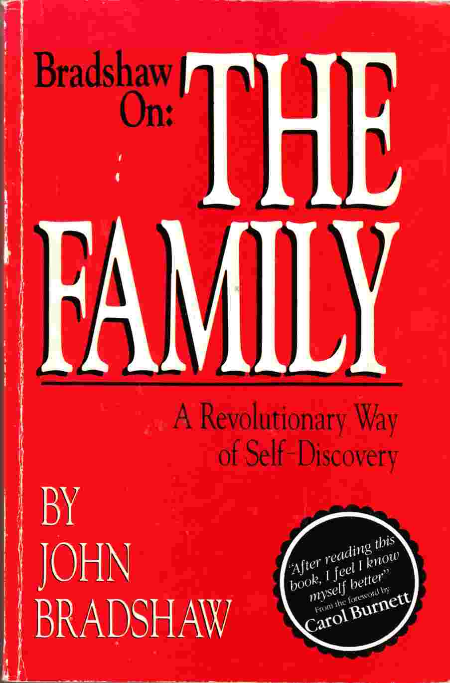 Image for Bradshaw on the Family: A Revolutionary Way of Self Discovery