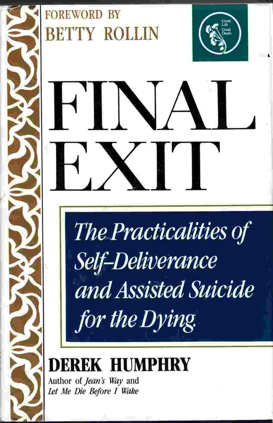 Image for Final Exit: The Practicalities of Self-Deliverance and Assisted Suicide for the Dying
