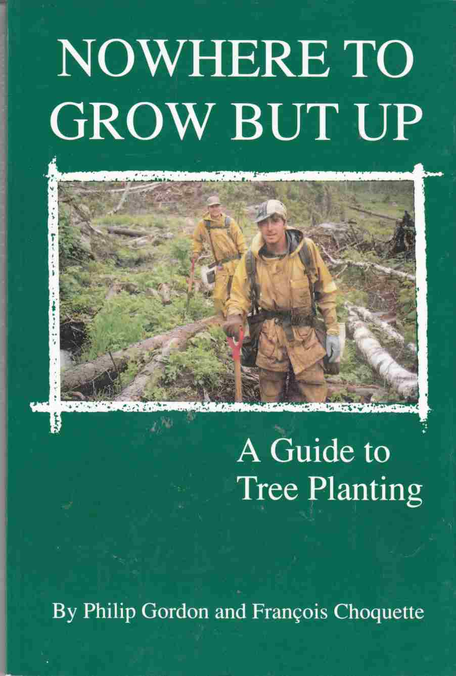 Image for Nowhere to Grow But Up: A Guide to Tree Planting