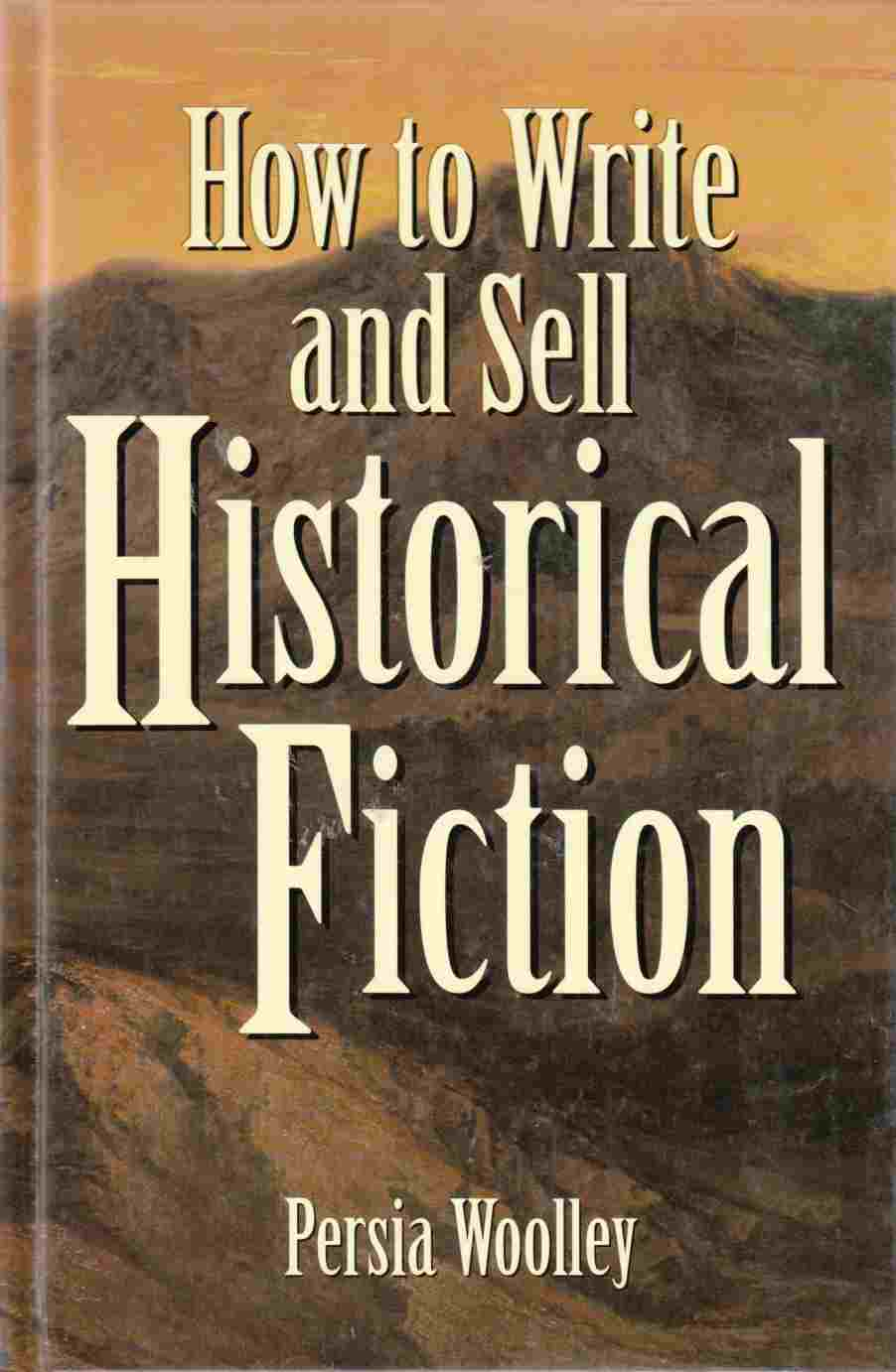 Image for How to Write and Sell Historical Fiction