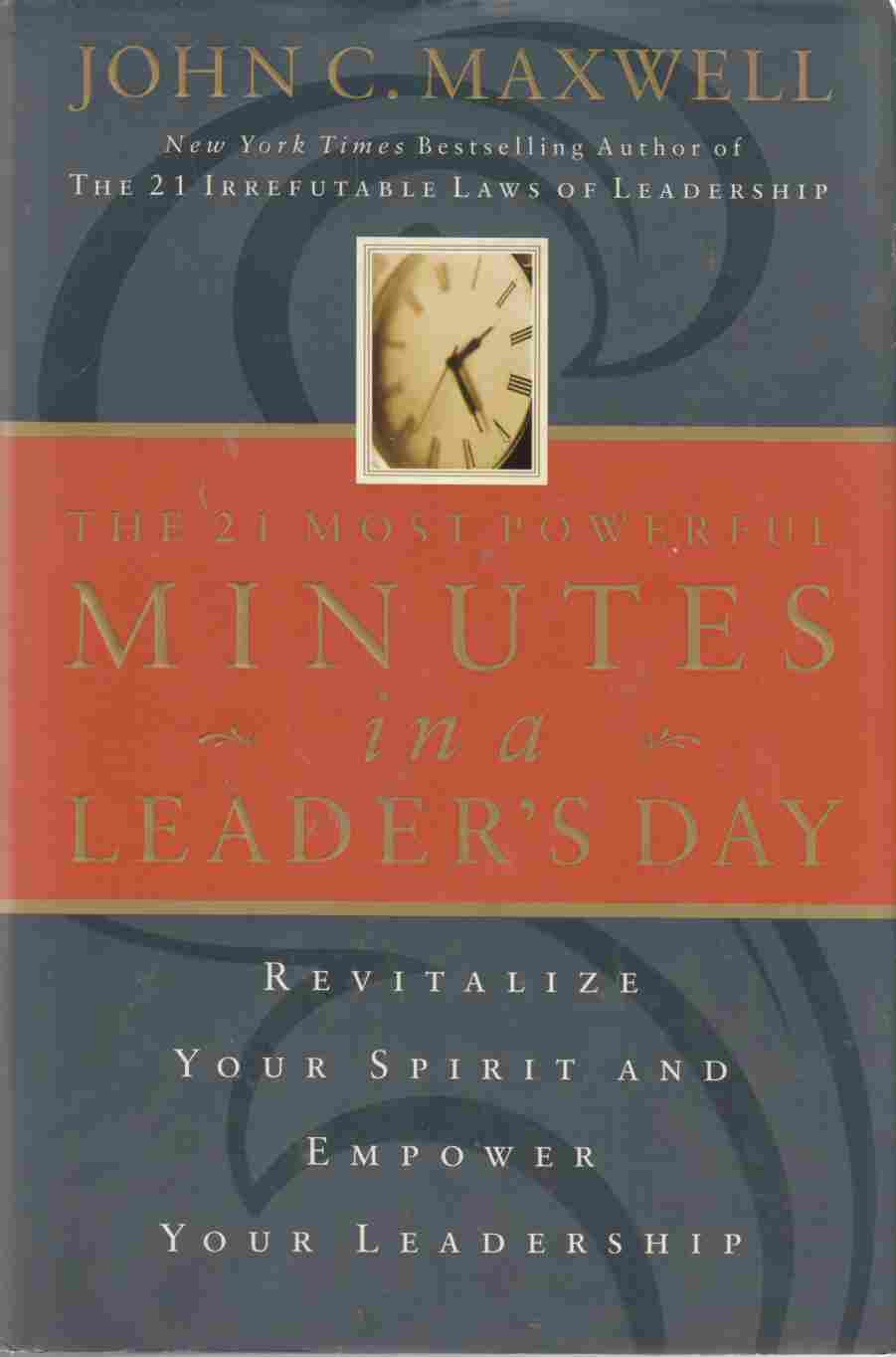 Image for The 21 Most Powerful Minutes in a Leader's Day: Revitalize Your Spirit and Empower Your Leadership