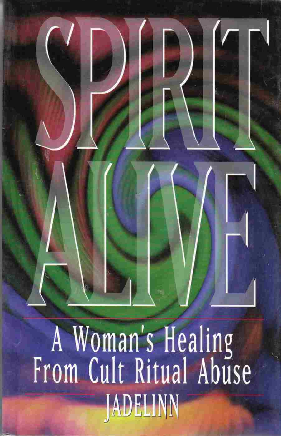 Image for Spirit Alive A Woman's Healing from Cult Ritual Abuse