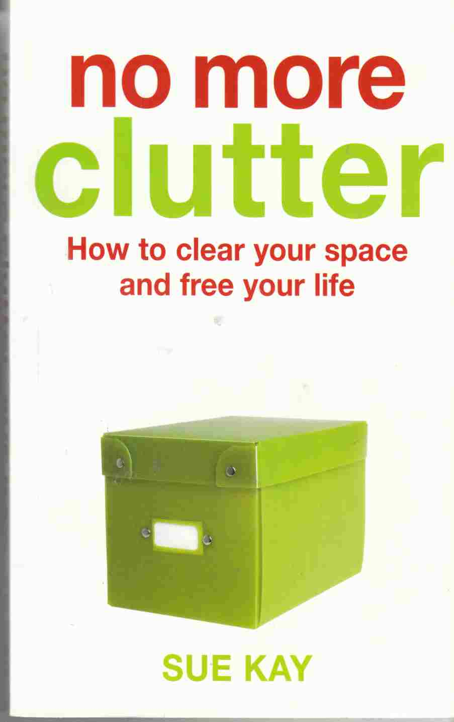 Image for No More Clutter How to Clear Your Space and Free Your Life