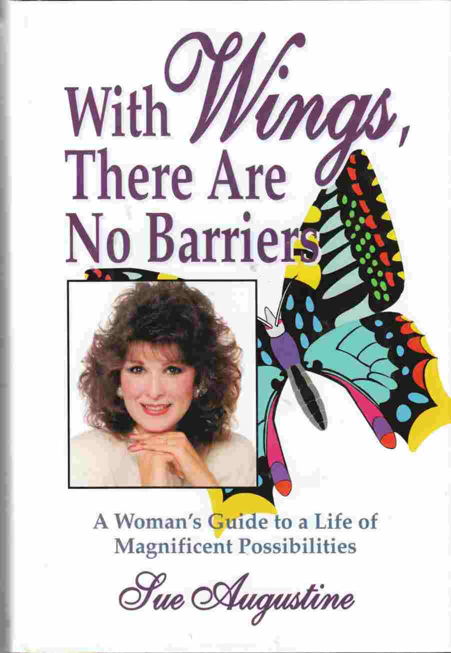 Image for With Wings, There Are No Barriers A Woman's Guide to a Life of Magnificent Possibilities