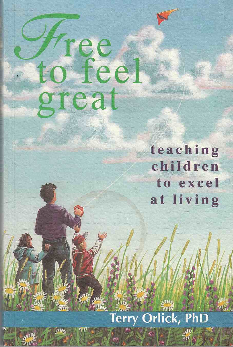 Image for Free to Feel Great Teaching Children to Excel At Living