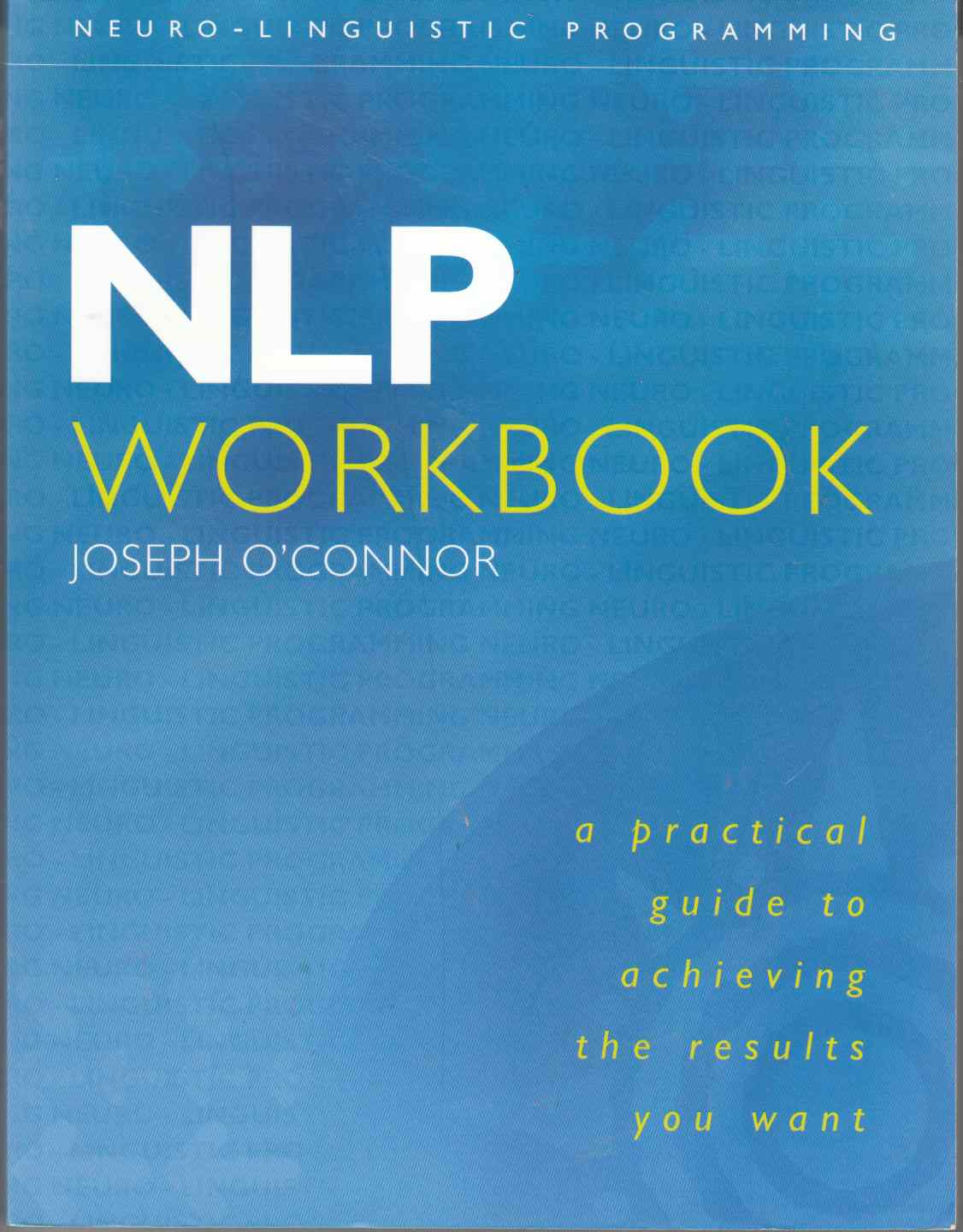 Image for NLP Workbook A Practical Guidebook to Achieving the Results You Want