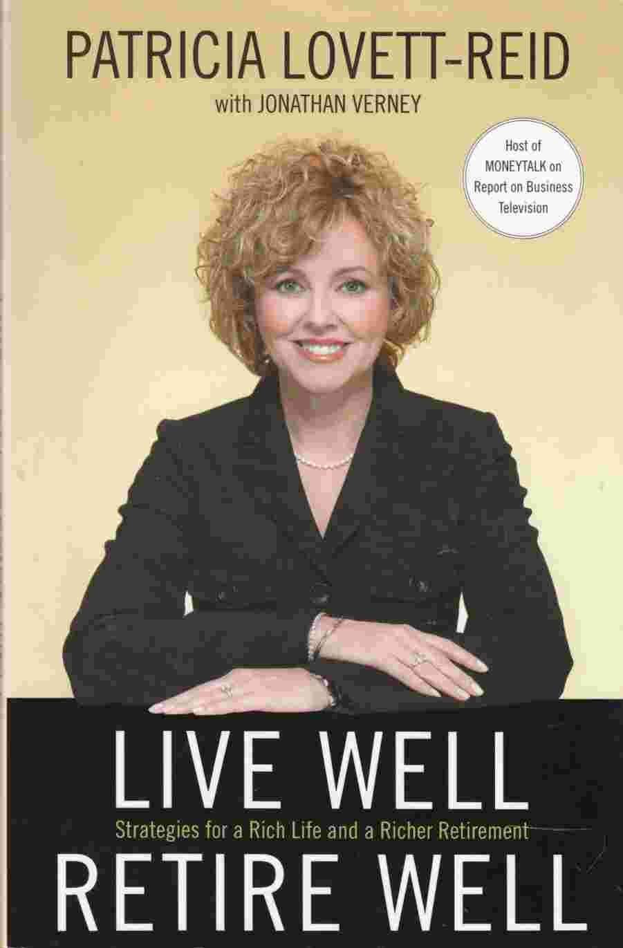 Image for Live Well Retire Well Strategies for a Rich Life and a Richer Retirement