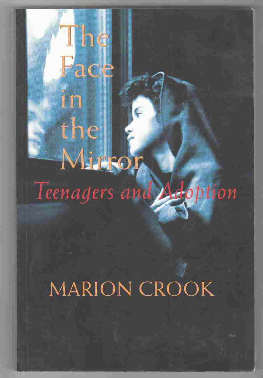 Image for The Face in the Mirror Teenagers and Adoption