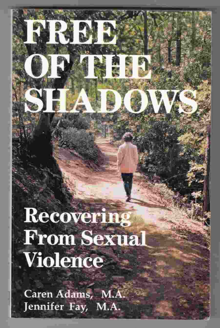 Image for Free of the Shadows Recovering from Sexual Violence