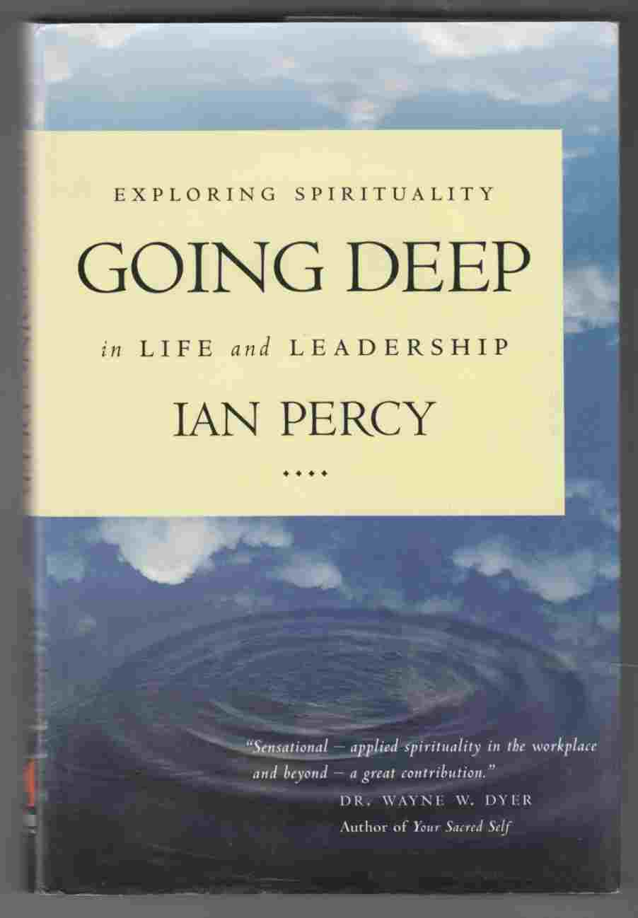 Image for Going Deep:  Exploring Spirituality in Life and Leadership
