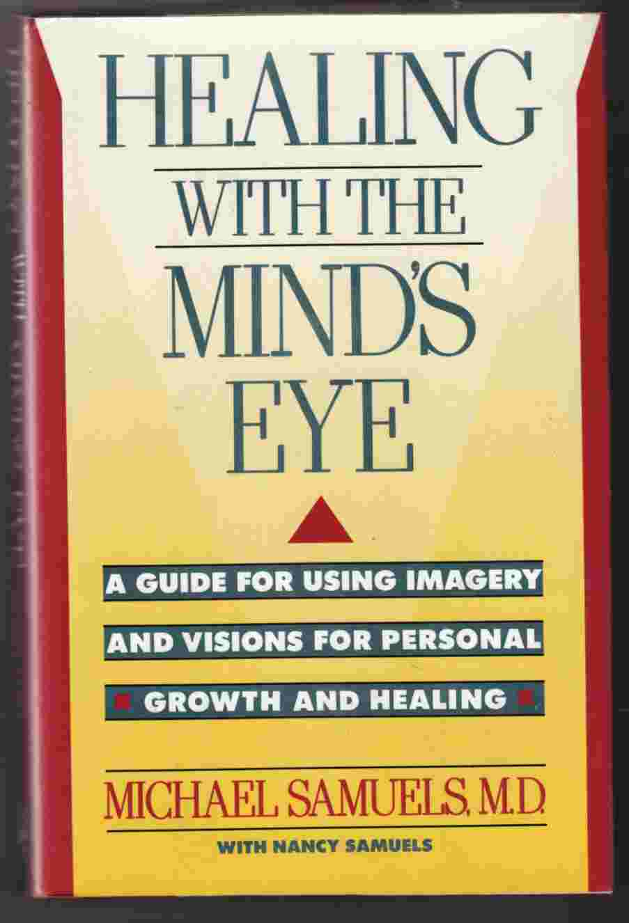 Image for Healing with the Mond's Eye A Guide for Using Imagery and Visions for Personal Growth and Healing
