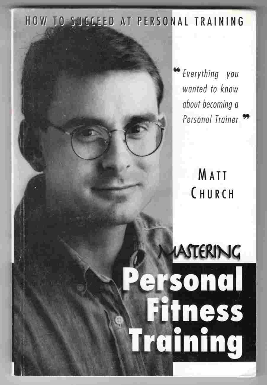 Image for Mastering Personal Fitness Training How to Succeed At Personal Training