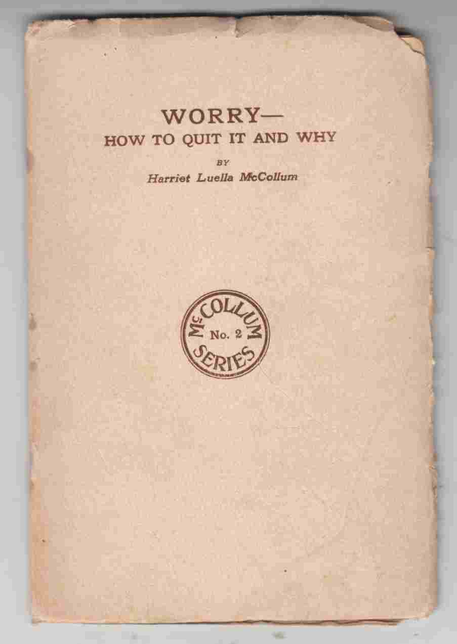 Image for Worry - How to Quit it and Why McCollum Series No. 2