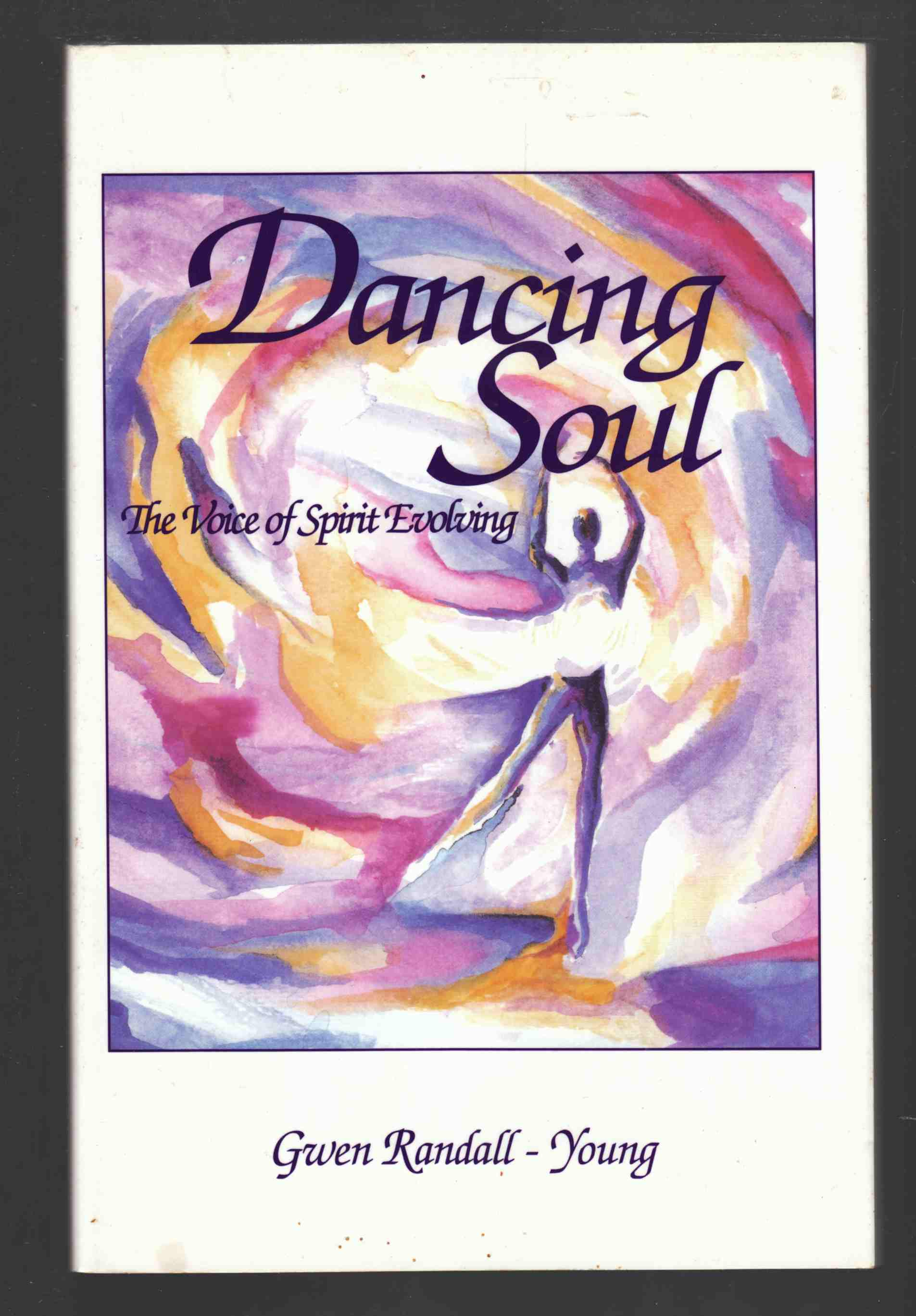 Image for Dancing Soul The Voice of Spirit Evolving