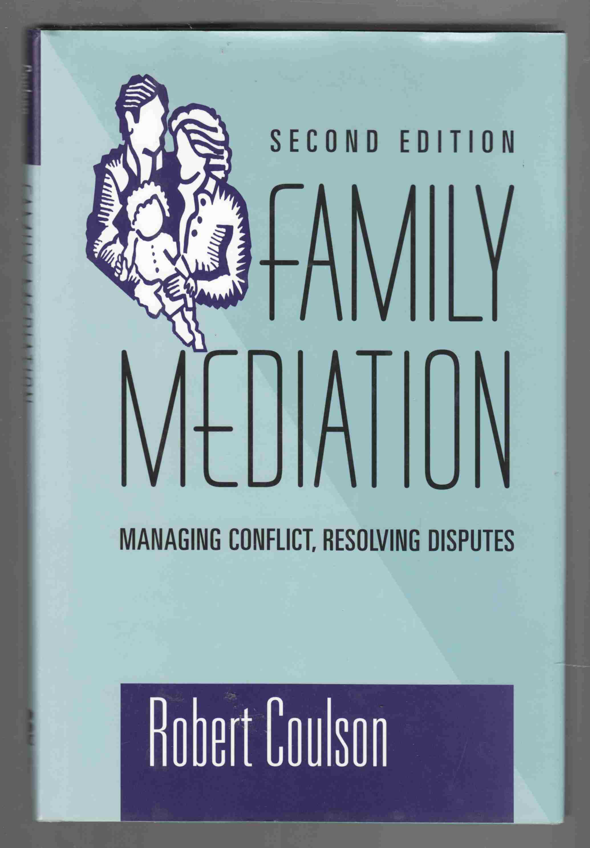 Image for Family Mediation: Managing Conflict, Resolving Disputes Second Edition