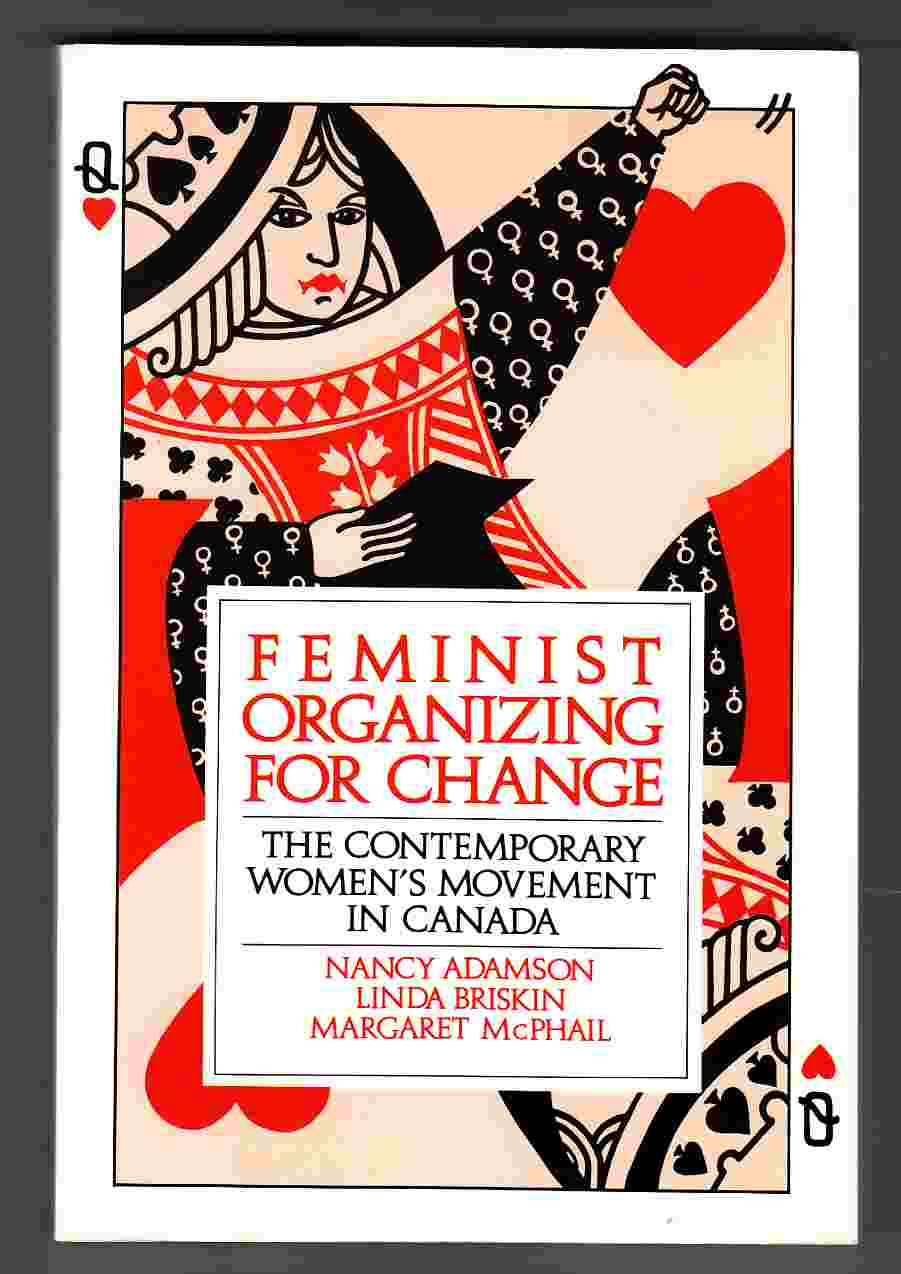 Image for Feminist Organizing for Change The Contemporary Women's Movement in Canada