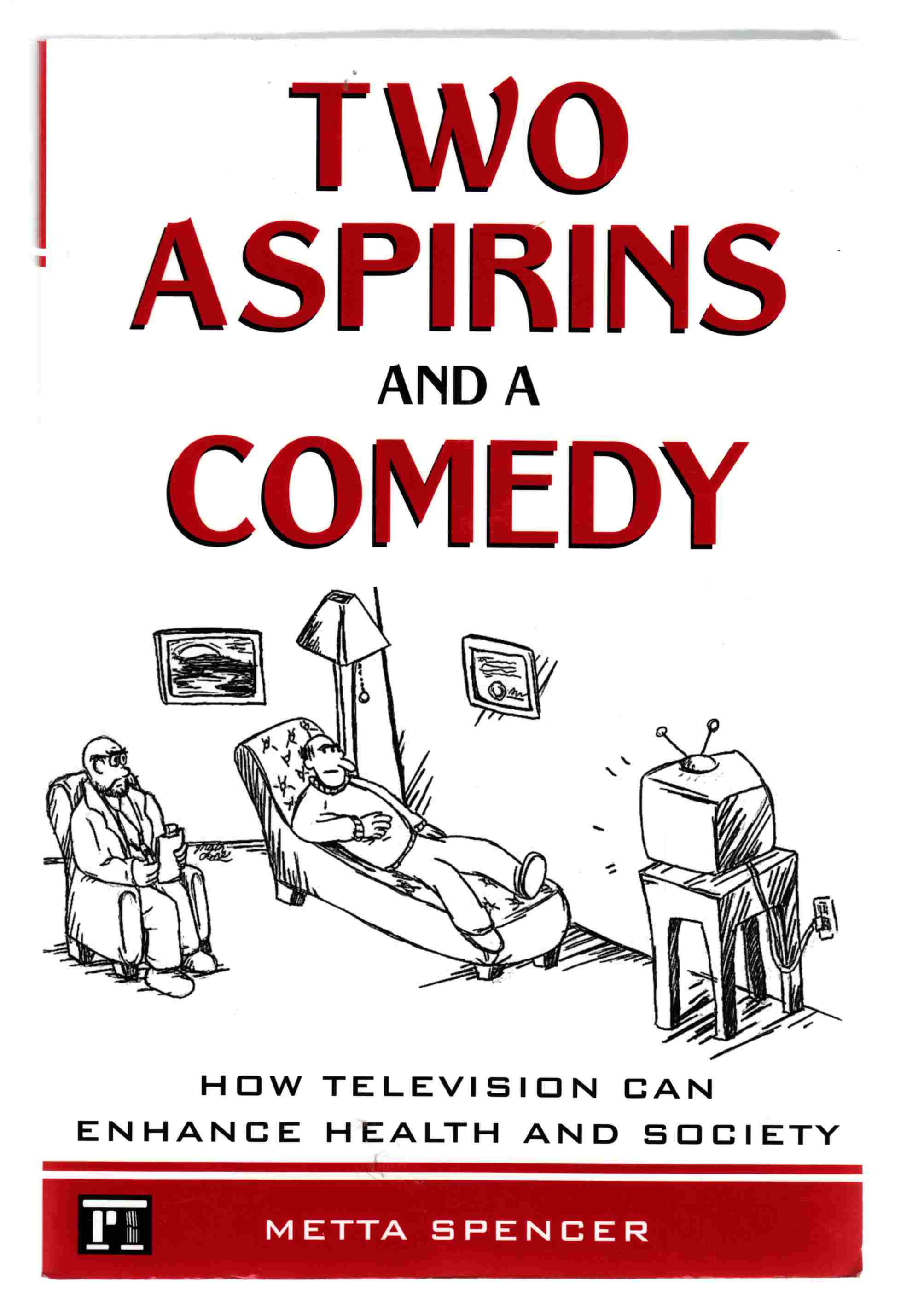 Image for Two Aspirins and a Comedy How Television Can Enhance Health and Society